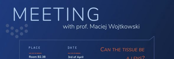 Can the tissue be a lens? – meeting with prof. Maciej Wojtkowski